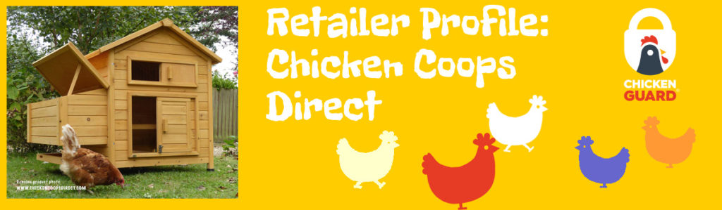 ChickenGuard Retailer Profile: Chicken Coops Direct