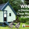 Win a Hen House Chicken Coop with ChickenGuard